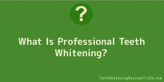 What Is Professional Teeth Whitening